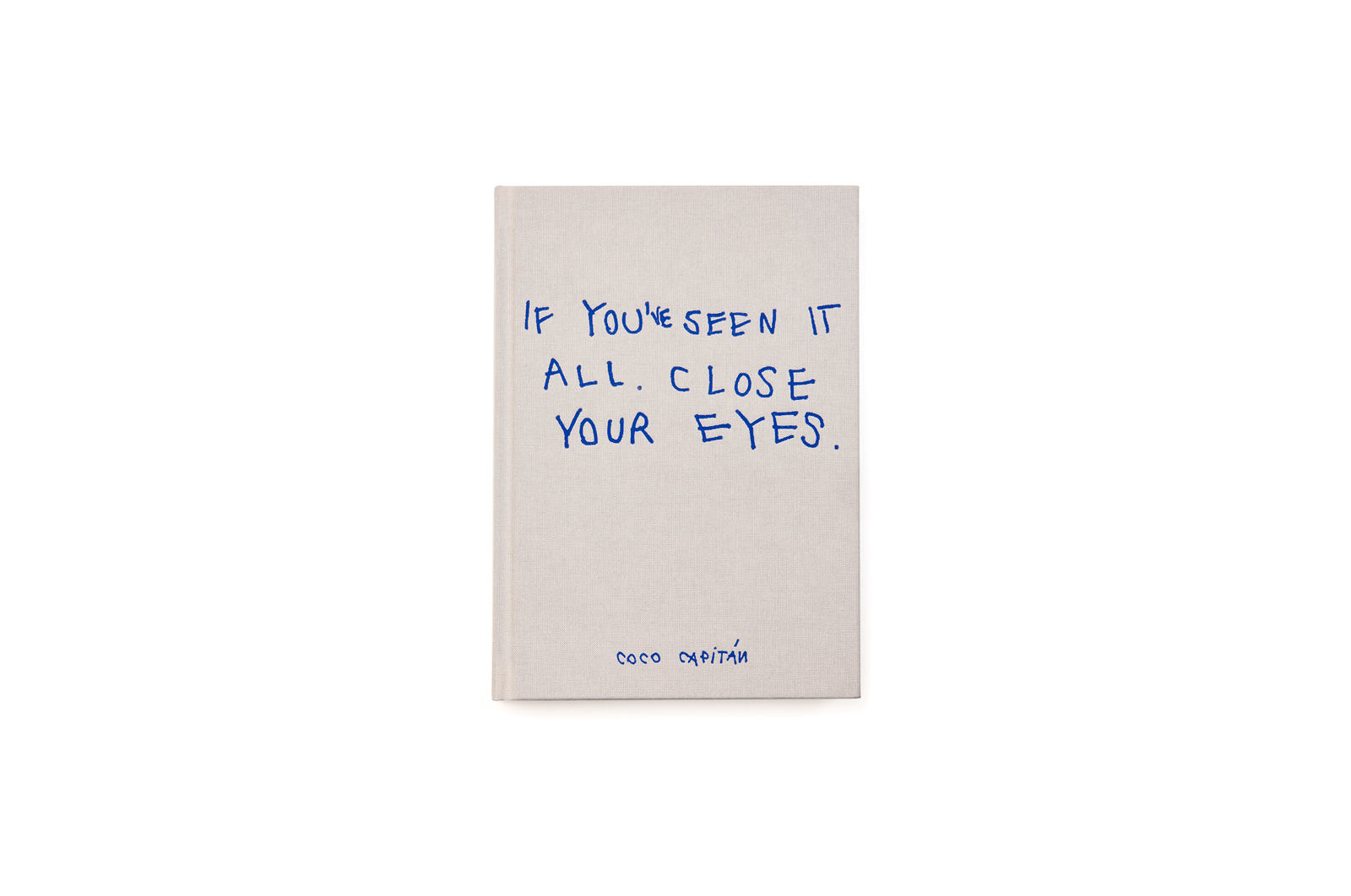 If you've seen it all close your eyes - First edition
