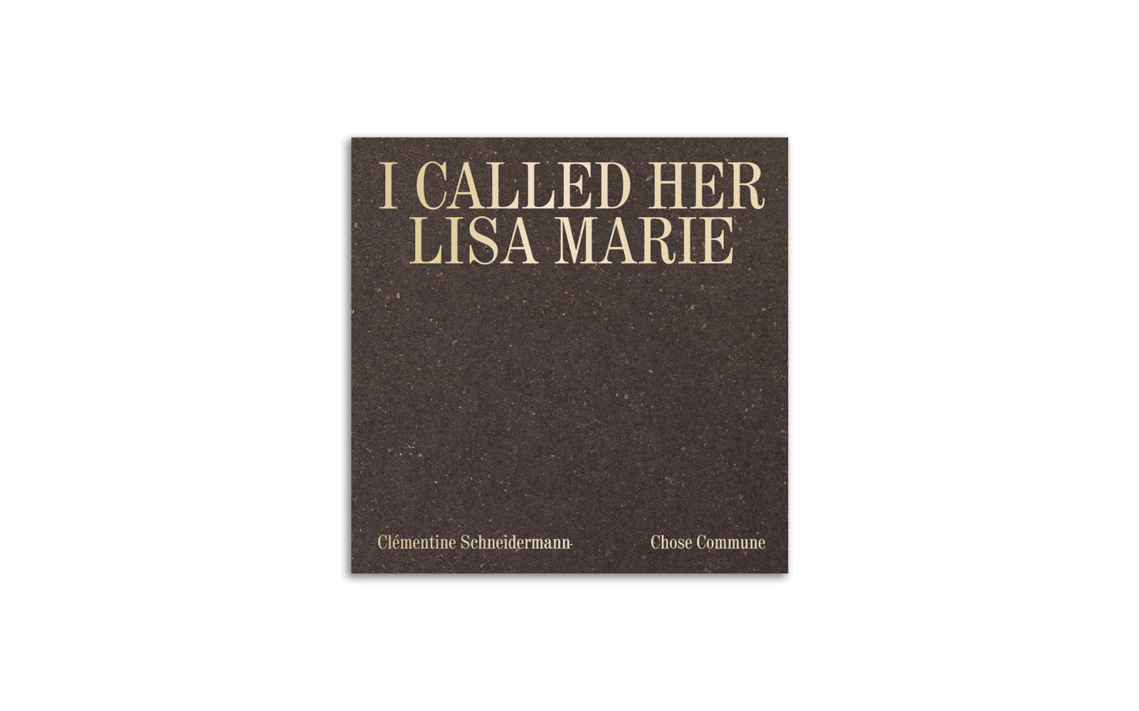 I called her Lisa-Marie - First edition